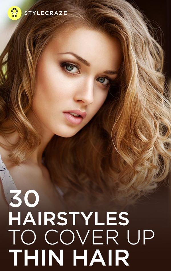 Top 30 Hairstyles To Cover Up Thin Hair Let Down Your