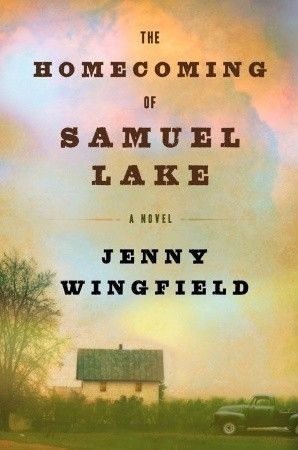 The Homecoming of Samuel Lake by Jenny Wingfield - read for February book club