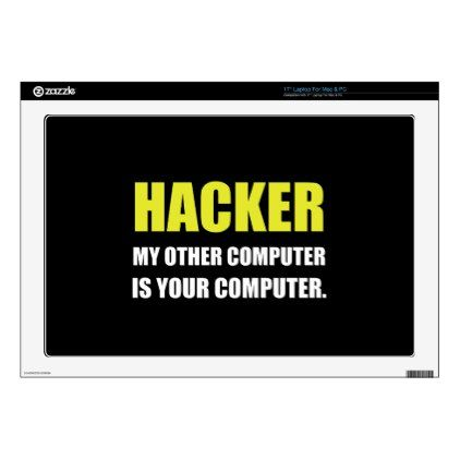 "Hacker Other Your Computer 17"" Laptop Skins - funny nerd nerdy nerds geek geeks science cool special fun"