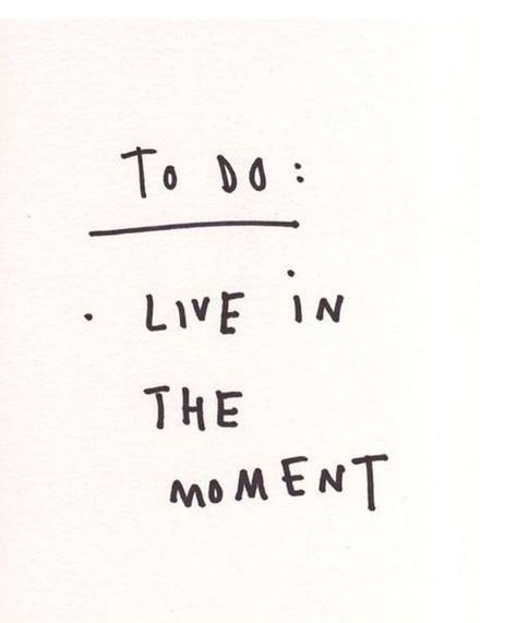 Always live in the moment