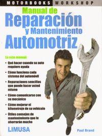 LIBROS LIMUSA: MANUAL DE REPARACIÓN Y MANTENIMIENTO AUTOMOTRIZ