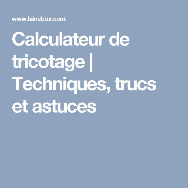 Calculateur de tricotage | Techniques, trucs et astuces