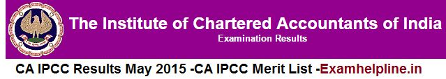 CA IPCC Results May 2015 on 31st July 2015 at 4:00 pm on its official site of ICAI . CA IPCC Merit List 2015 , IPCC Exam Result 2015, caresults.nic.in