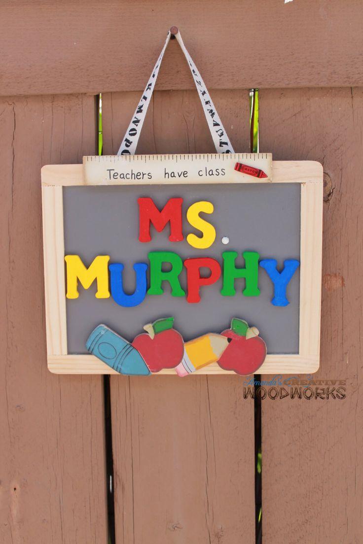 Personalized Teacher Door Sign, Teacher Appreciation Gift, Custom Teacher Gifts, Classroom Decor,  Custom Teacher Name Sign by AmandasWoodWorks on Etsy https://www.etsy.com/listing/128153743/personalized-teacher-door-sign-teacher