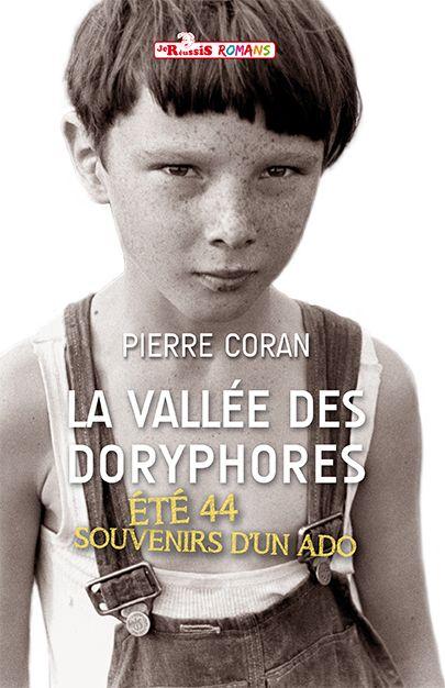 La vallée des doryphores - été 44 : Souvenirs d'un ado • Pierre Coran   https://www.amazon.fr/vall%C3%A9e-doryphores-Pierre-Coran/dp/2875460986/ref=sr_1_1?s=books&ie=UTF8&qid=1481798899&sr=1-1&keywords=9782875460981