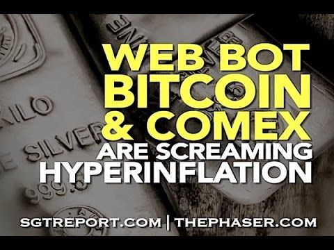 (2) Protect & Profit | Web Bot, Bitcoin and COMEX are all screaming hyperinflation