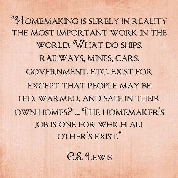 Homemaking os vitally important to society. God made it that way-Who are we to deny women their fulfilling role?