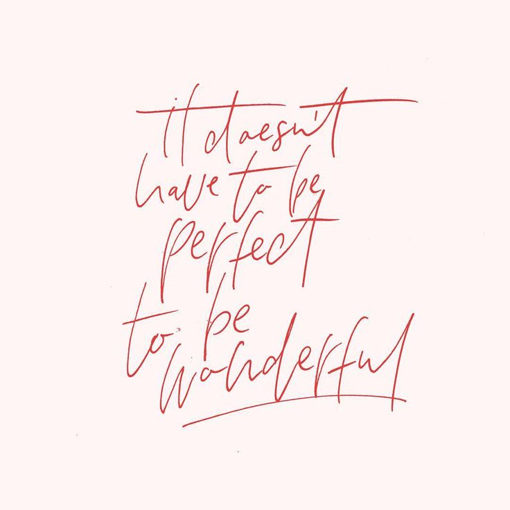 because perfectionism is a huge sign of immaturity...as is trying too hard. life is beyond wishes today. wisdom & patience