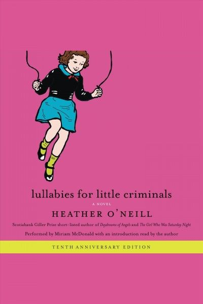 2007 Canada Reads winner. Lullabies for Little Criminals by Heather O'Neill, defended by John K. Samson.
