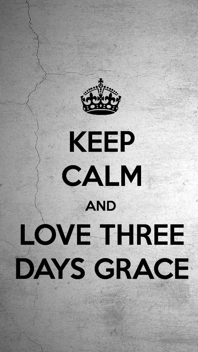 KEEP CALM AND LOVE THREE DAYS GRACE, the iPhone 5 KEEP CALM Wallpaper I just pinned!