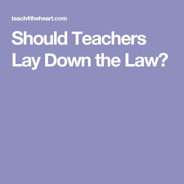 Should Teachers Lay Down the Law?