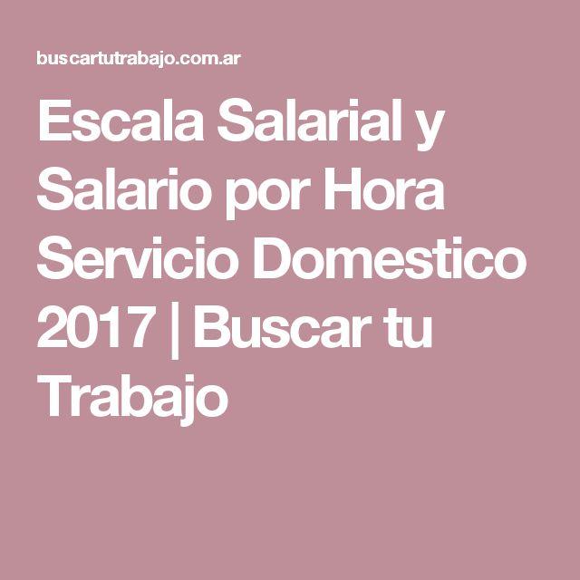 Escala Salarial y Salario por Hora Servicio Domestico 2017 | Buscar tu Trabajo