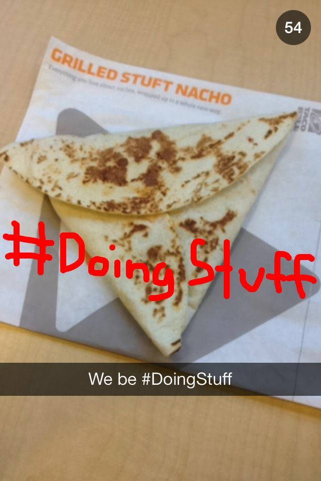 Taco Bell promotes its new Grilled Stuffed Nacho with the #doingstuff hashtag on Snapchat, December 2013. #snapchat
