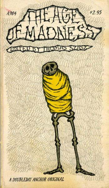The Age Of Madness edited by Thomas Szasz, cover illustrated by Edward Gorey published 1973