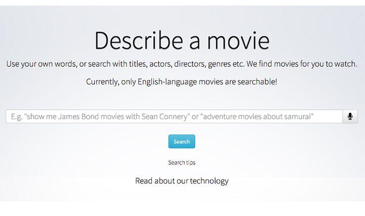 Whatismymovie è un motore di ricerca nato in Finlandia per i film che contempla frasi lunghe e ricerche vocali