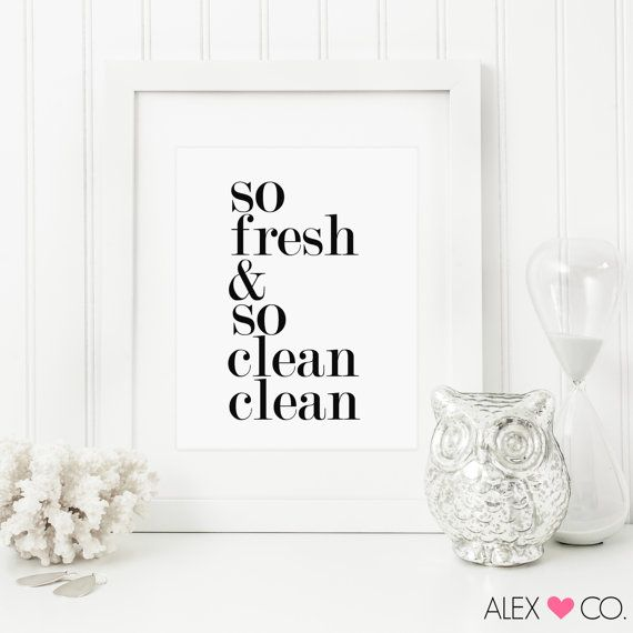 So Fresh & So Clean Clean Bathroom Printable Quote so in love with these prints! they just give the room a clean and simple feel. everything