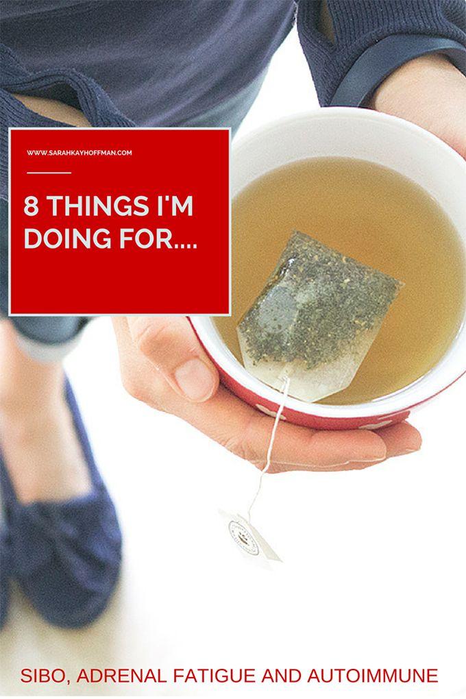 8 Things I'm doing for SIBO, Adrenal Fatigue, Autoimmune sarahkayhoffman.com