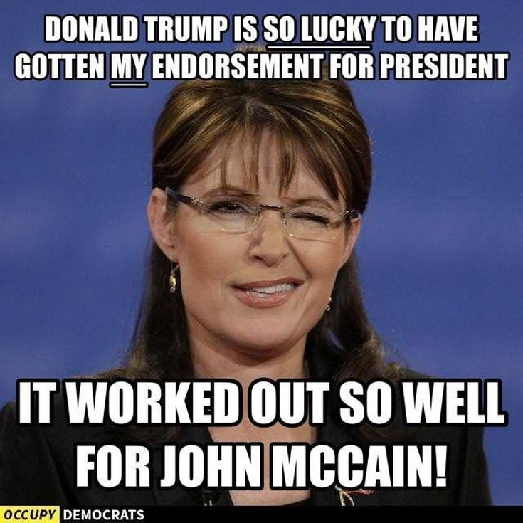 Funniest Memes Reacting to Sarah Palin's Endorsement of Trump: It Worked So Well Last Time