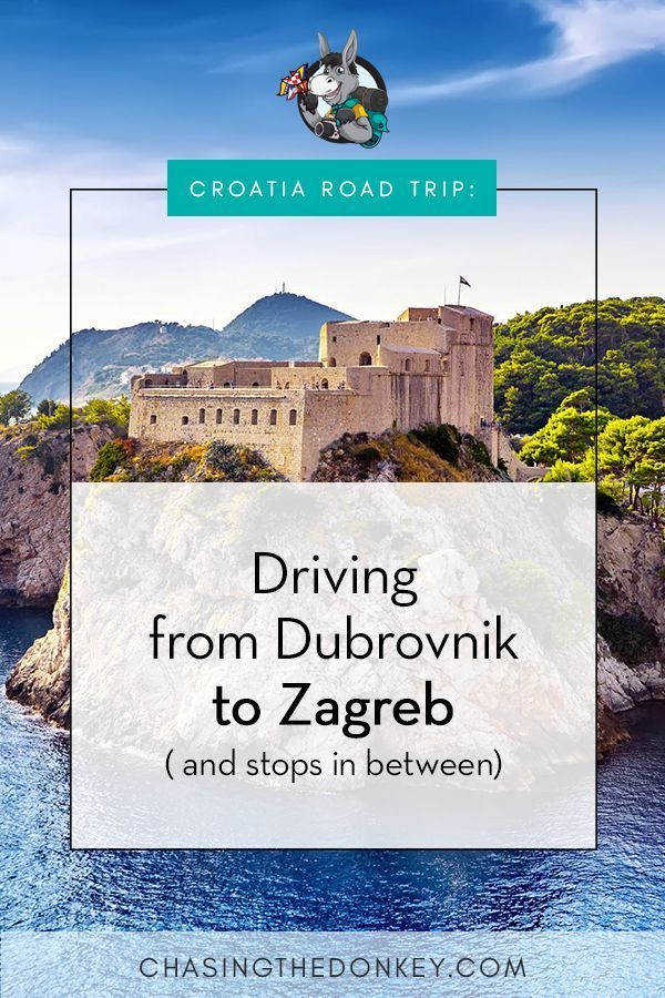 Croatia Road Trip Driving From Dubrovnik To Zagreb And Stops In Between Chasing The Donkey Road Trip Fun Road Trip East Europe Travel