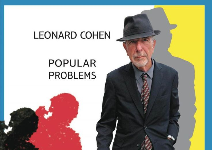 Celebrul artist canadian, Leonard Cohen a lansat un nou album pe data de 23 septembrie 2014, intitulat Popular Problems.