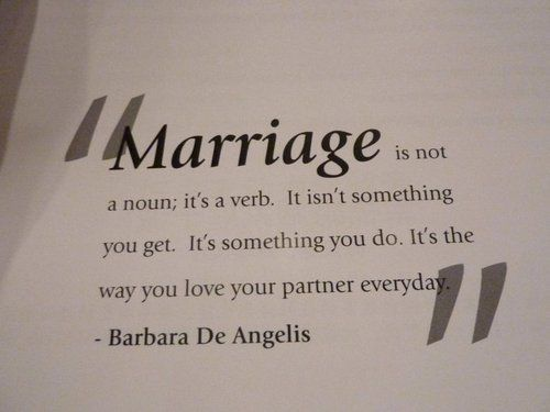 marriage: Ideas, Remember This, Inspiration, Life, Quotes, Verbs, So True, Marriage Advice, True Stories