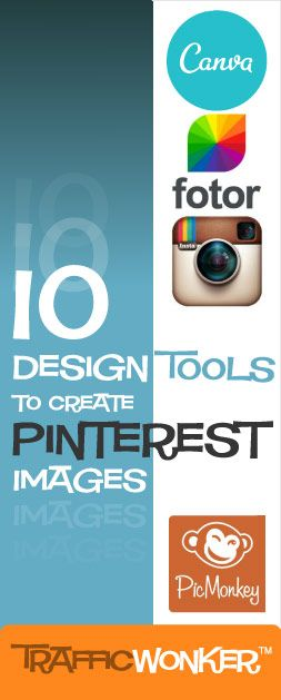 10 Design Tools for Pinterest Images :: TrafficWonker.com #socialmediaautomation CLICK HERE to browse tools - http://trafficwonker.com/tipsforsuccess/ten-design-tools.php