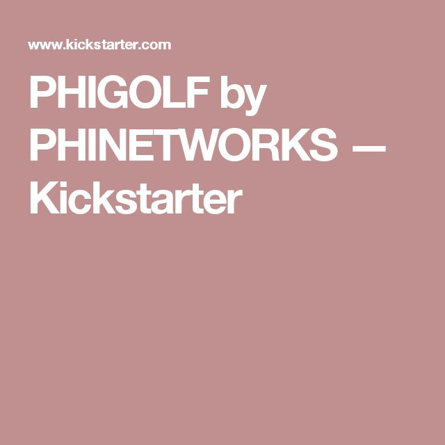 PHIGOLF by PHINETWORKS —  Kickstarter