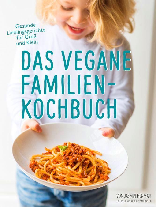 Das vegane Familienkochbuch- Gesunde Lieblingsgerichte für Groß und Klein - Vegane Rezepte für die ganze Familie von Jasmin Hekmati, ars vivendi Verlag 2015, ISBN-13: 978-3869134994