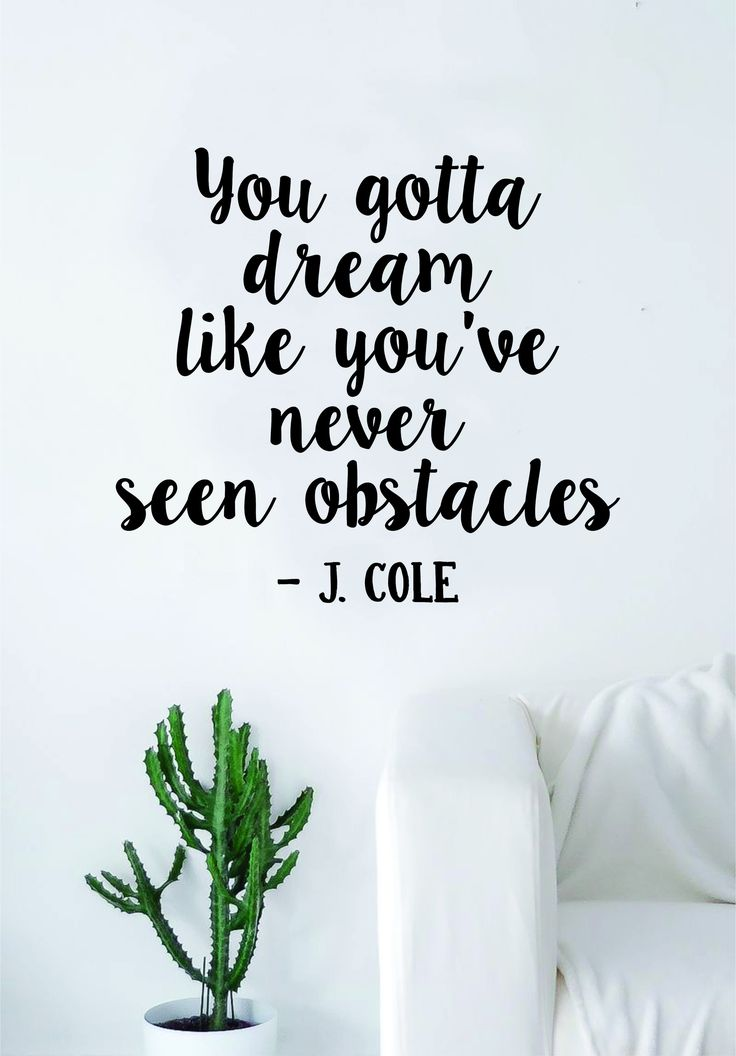 J Cole You Gotta Dream Quote Wall Decal Sticker Room Art Vinyl Rap Hip Hop Lyrics Music Cole World