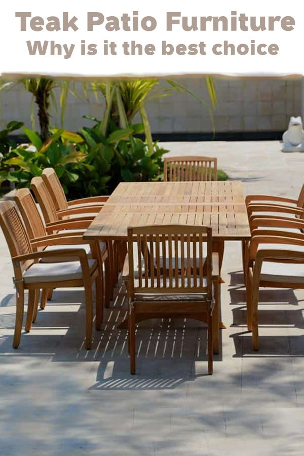 Teak Patio Furniture Why Is It The Best Choice In 2020 Teak Patio Furniture Outdoor Patio Decor Diy Patio Furniture