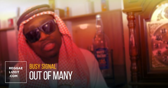 Busy Signal – Out Of Many (VIDEO)