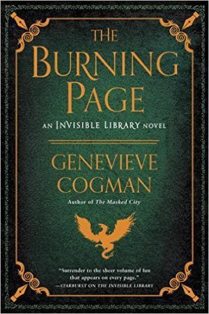 The Burning Page by Genevieve Cogman. Intense, immensely satisfying and well worth the read. The Genre Minx Book Reviews.