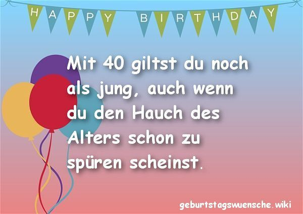 Kurze Geburtstagswunsche Zum 40 Luxury Zitate Zum 40 Geburtstag