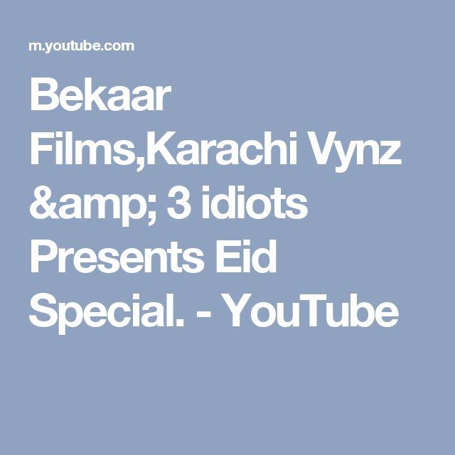 Bekaar Films,Karachi Vynz & 3 idiots Presents Eid Special. - YouTube