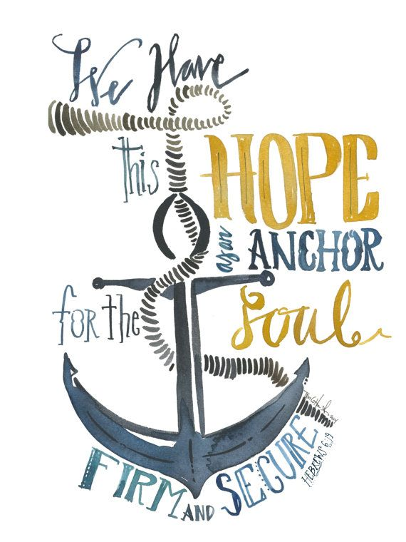 we have this hope as an anchor for the soul, firm and secure Hebrews 6:19 PRINT (boys bsthroom)