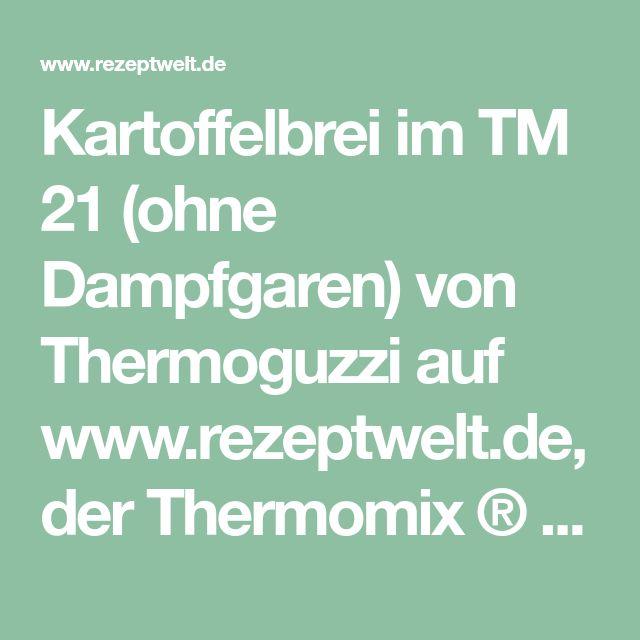Kartoffelbrei im TM 21 (ohne Dampfgaren)  von Thermoguzzi auf www.rezeptwelt.de, der Thermomix ® Community