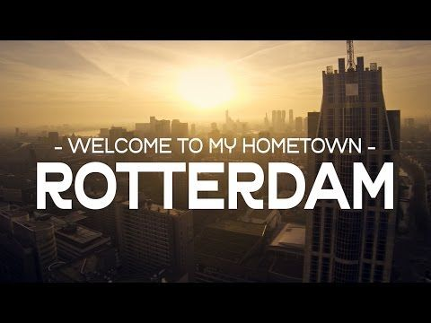 Welcome to my hometown – ROTTERDAM - YouTube