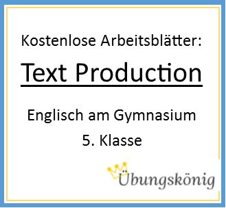 kostenlose bungen f r englisch am gymnasium zum thema text production f r die 5 klasse alle. Black Bedroom Furniture Sets. Home Design Ideas