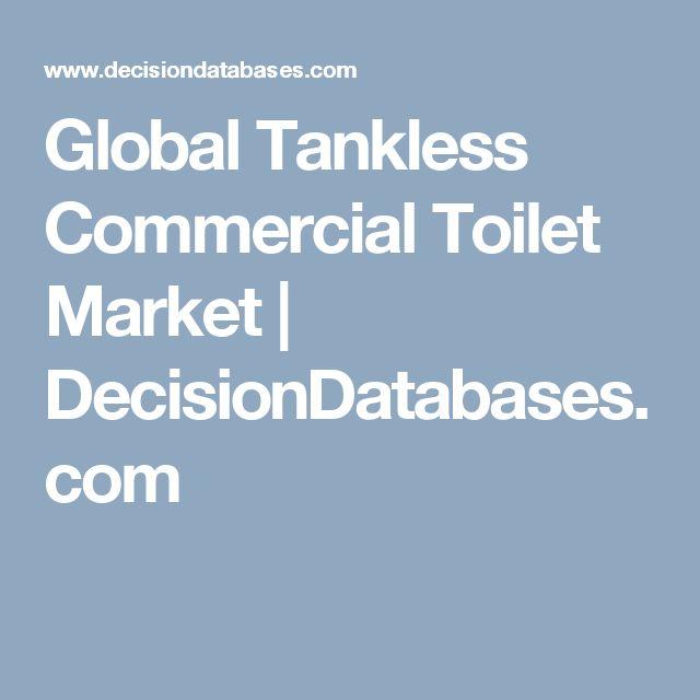 Global Tankless Commercial Toilet Market | DecisionDatabases.com