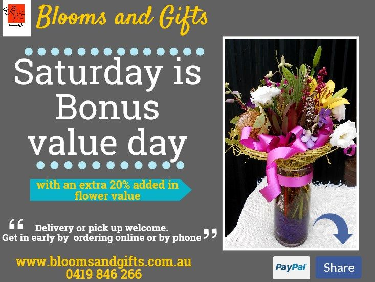 Get Instant extra value on Saturdays with orders placed online with www.bloomsandgifts.com.au