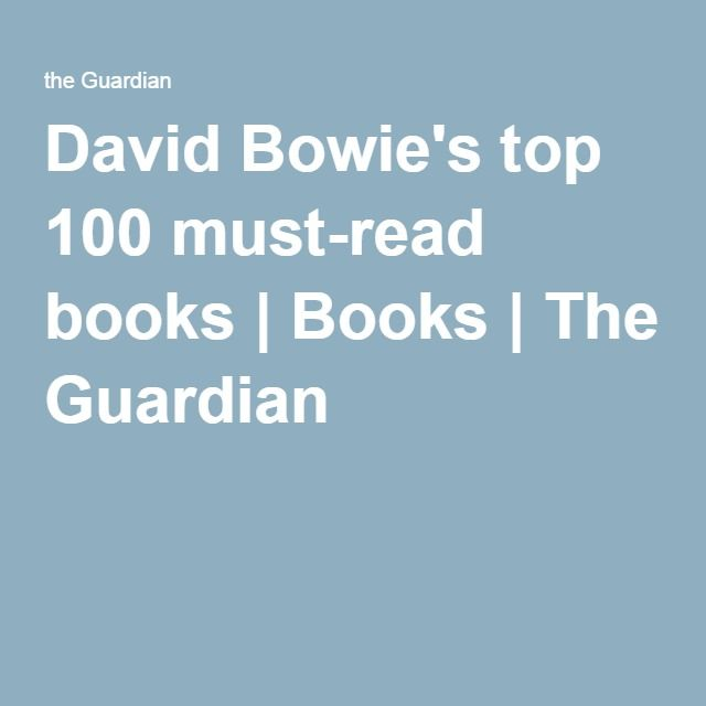 David Bowie's top 100 must-read books | Books | The Guardian