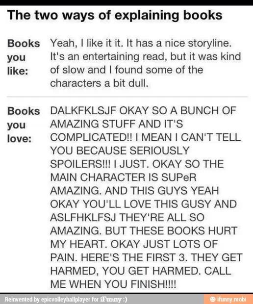Trying to describe a book. It's terrible with your non-reading friends because they don't know the fandom life