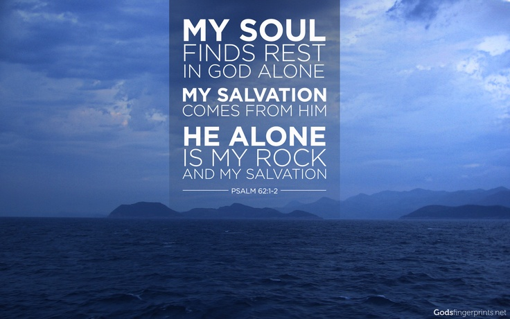 004/365 My soul finds rest in God alone. My salvation comes from him. He alone is my rock and my salvation. -Psalm 62:1-2 http://Godsfingerprints.net