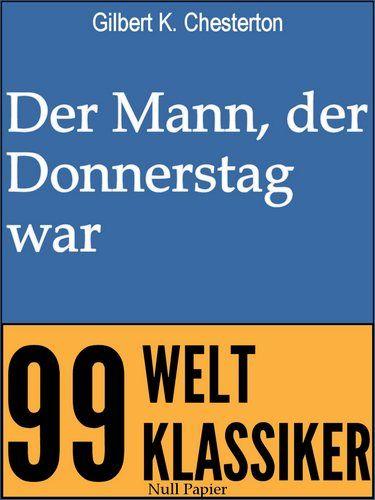 Gilbert K. Chesterton: Der Mann der Donnerstag war - Ein Phantastischer Roman
