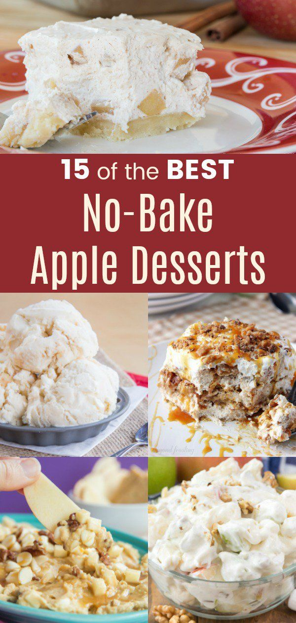 15 Of The Best No Bake Apple Desserts You Need For Fall Baked Apple Dessert Baked Apple Recipes Apple Recipes