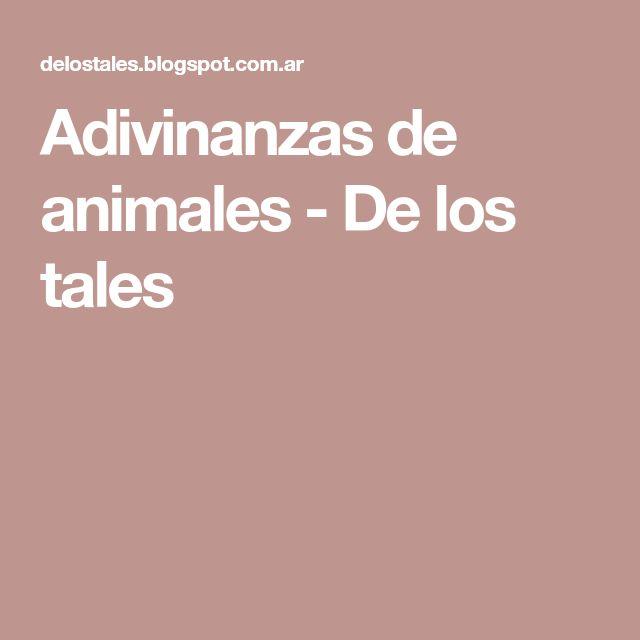 Adivinanzas de animales - De los tales