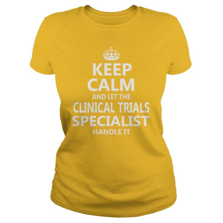 Keep Calm And Let The Clinical Trials Specialist Handle It Job Shirts #gift #ideas #Popular #Everything #Videos #Shop #Animals #pets #Architecture #Art #Cars #motorcycles #Celebrities #DIY #crafts #Design #Education #Entertainment #Food #drink #Gardening #Geek #Hair #beauty #Health #fitness #History #Holidays #events #Home decor #Humor #Illustrations #posters #Kids #parenting #Men #Outdoors #Photography #Products #Quotes #Science #nature #Sports #Tattoos #Technology #Travel #Weddings #Women