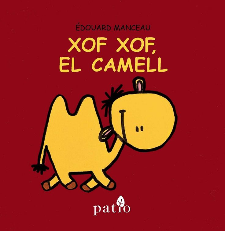 Xof xof, el camell. Édouard Manceau (Patio)