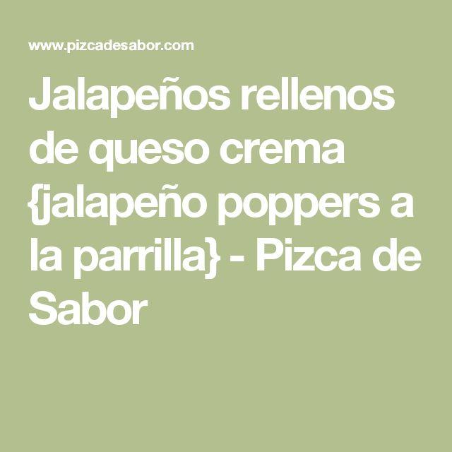 Jalapeños rellenos de queso crema {jalapeño poppers a la parrilla} - Pizca de Sabor