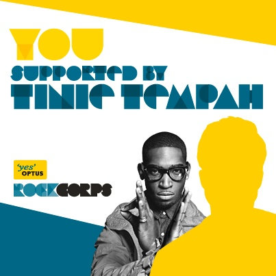 YOU supported by Tinie Tempah. www.optusrockcorps.com.au